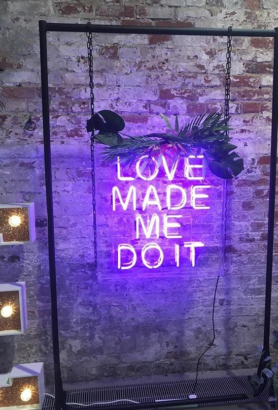 Love made me do it neon light hire