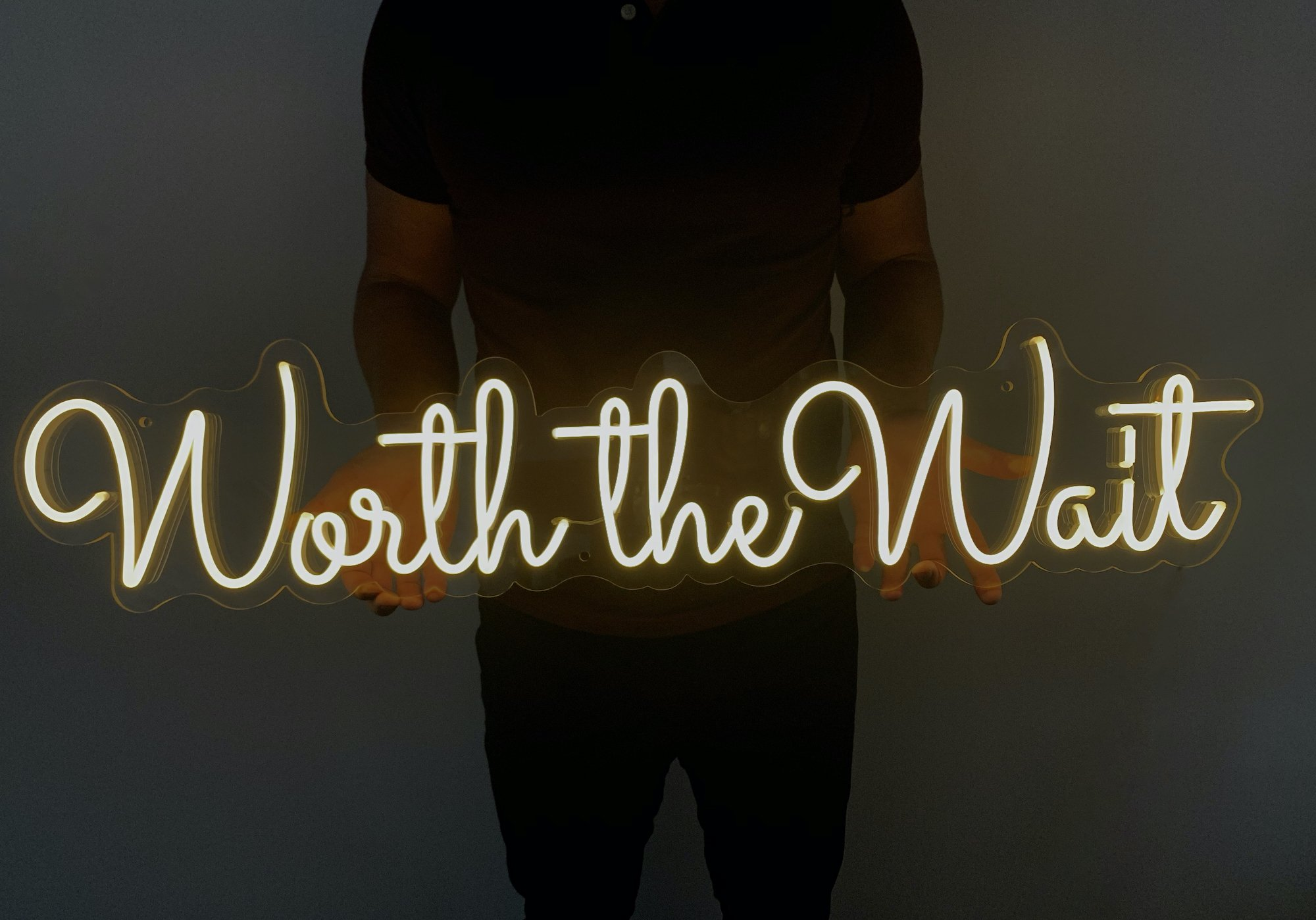 worth the wait neon sign