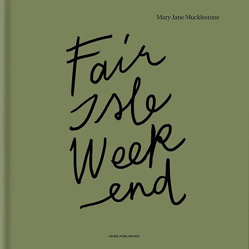 Fair Isle Weekend- MJ Mucklestone