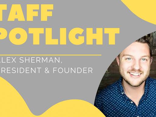 Staff Spotlight: Alex Sherman, President & Founder