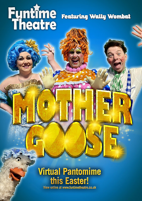 Mother Goose, Family Virtual Easter Pantomime Show