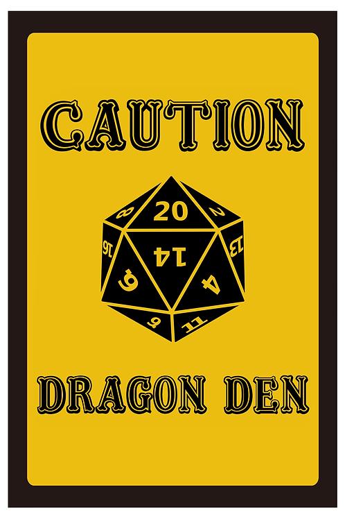 Caution Dragon Den Tin Sign