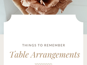 Table Arrangements: Things to Remember