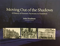 Moving out of the Shadows: A history of forensic psychiatry in Hamilton