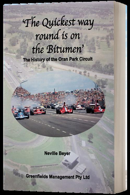 'The Quickest way round is on the Bitumen'