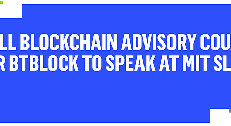 Caldwell Blockchain Advisory Council Partner BTblock to Speak at MIT Sloan CFO Summit