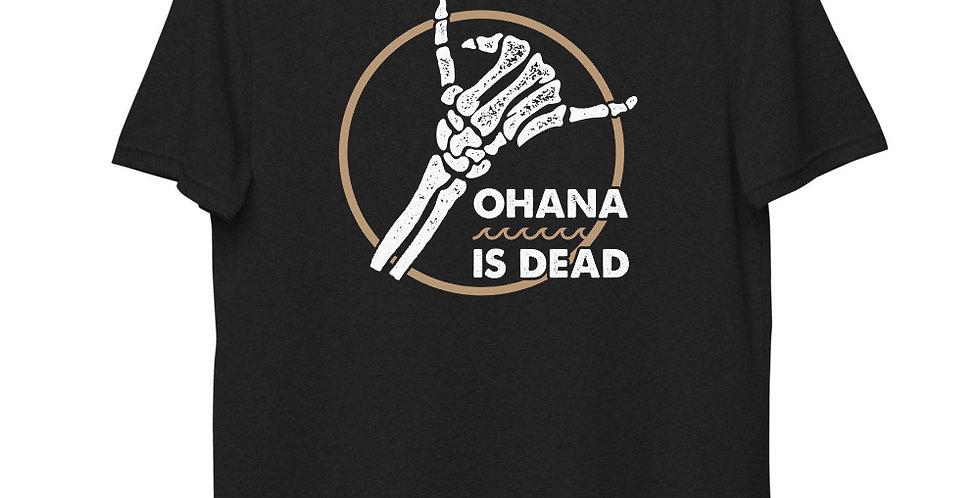 Ohana is Dead Tee