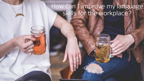 How can I improve my language skills for the workplace?