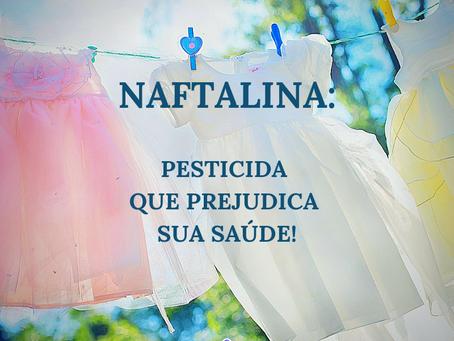 Naftalina: O Mau Uso Por Trás de Danos à Saúde
