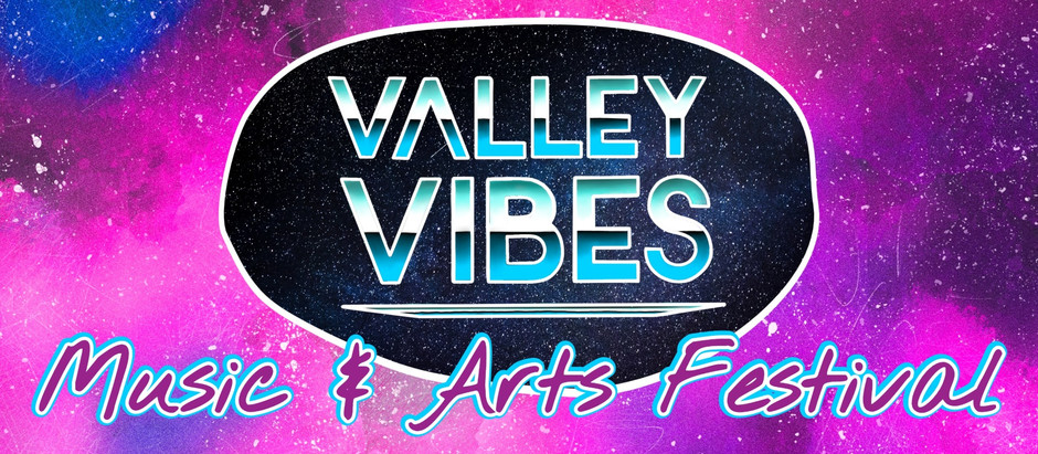 Valley Vibes Music And Arts Festival Returns