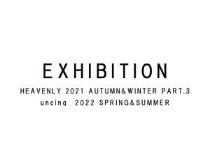 2021 A/W Part.3 HEAVENLY / 2022 un cinq Exhibition