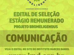 PROJETO BROMELIGENOUS  - EDITAL DE SELEÇÃO ESTÁGIO REMUNERADO DE COMUNICAÇÃO