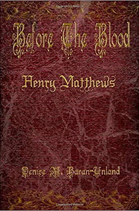 Before The Blood: Henry Matthews