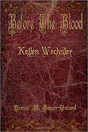 Before The Blood: Kellen Wechsler