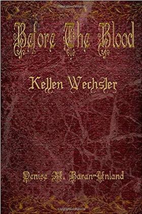 Before The Blood: Kellen Wechsler