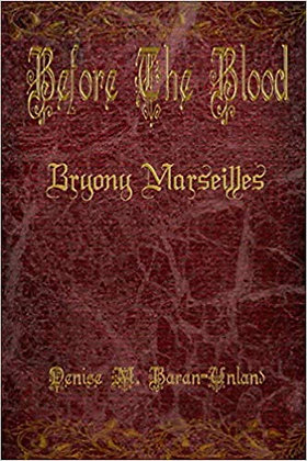 Before the Blood: Bryony Marseilles