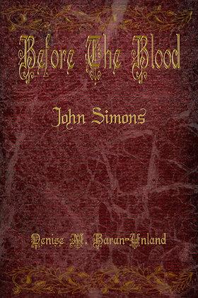 Before The Blood: John Simons