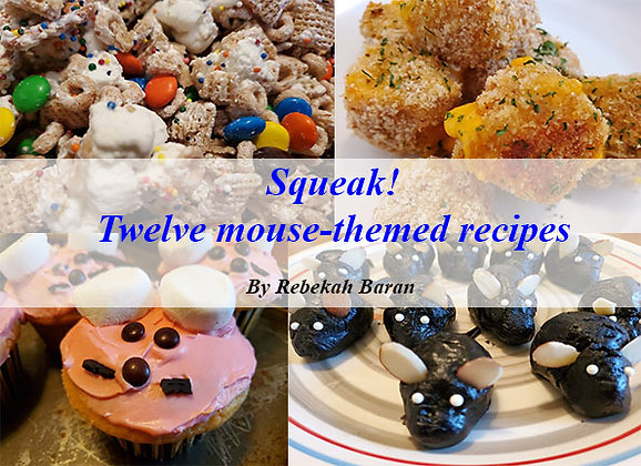 Squeak! Twelve mouse-themed recipes