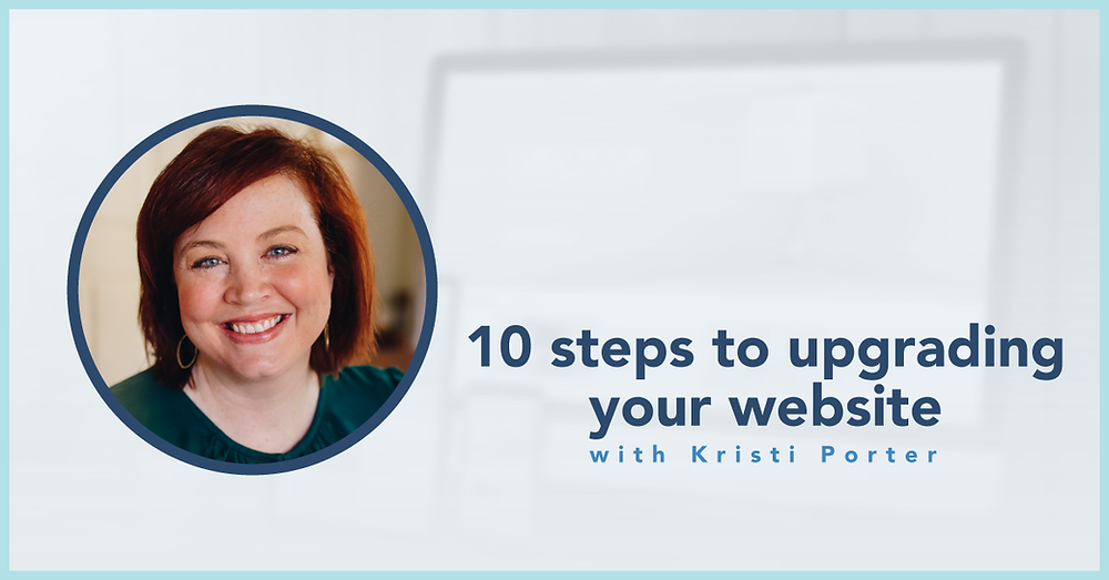 blog photo: 10 steps to upgrading your website with Kristi Porter