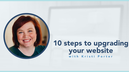 podcast: 10 steps to upgrading your website with Kristi Porter