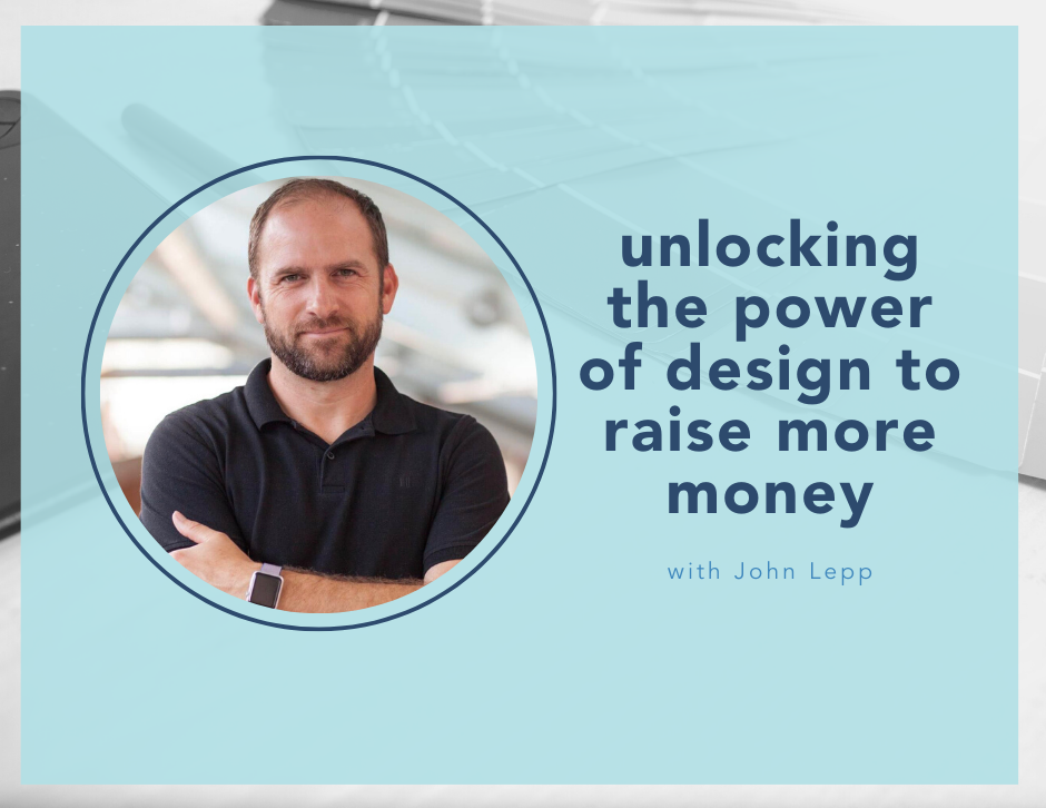 blog photo: unlocking the power of design to raise more money with John Lepp
