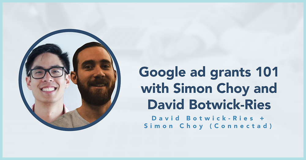 blog photo: Google Ad Grants 101 with Simon Choy and David Botwick-Ries