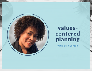 blog photo: values-centered planning with Beth Jordan