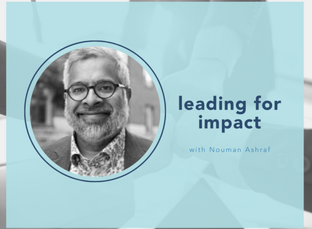 leading for impact with Nouman Ashraf