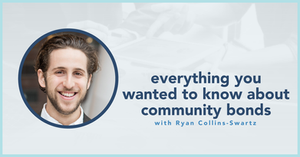 blog photo: Everything you wanted to know about community bonds with Ryan Collins-Swartz