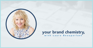 blog photo: Your brand chemistry with Laura Beauparlant