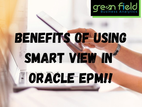 Benefits of Using Smart View in Oracle EPM