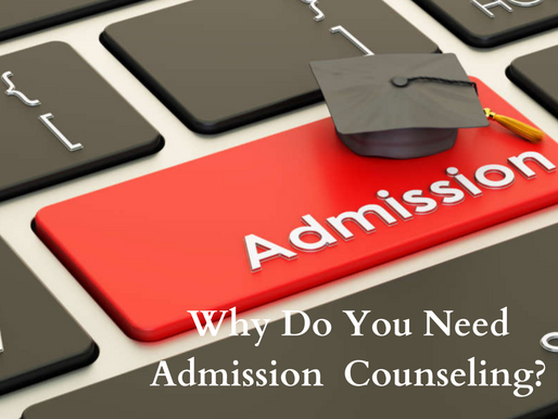 Why Do You Need Admission Counseling?