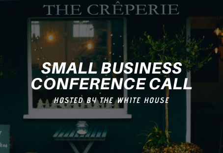 Recap of Today's Conference Call with President Trump, Senior Whitehouse Staff and the SBA