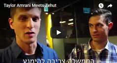 Taylor Amrani Meets Zehut