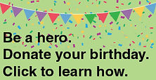 Be a hero - Donate Your Birthday.jpg