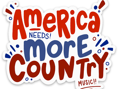 America Needs More Country Music Sticker
