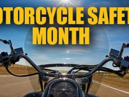 May is Motorcycle Safety Awareness – Tips for Sharing the Road & Keeping Everyone Safe