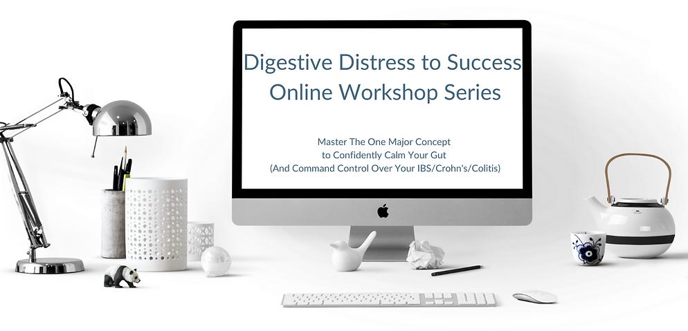 Digestive Distress to Success Online Wor