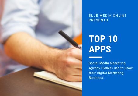 Top 10 apps Social Media Marketing Agency Owners use to Grow their Digital Marketing Business.