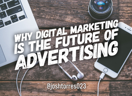 Why Digital Marketing Is The Future Of Advertising