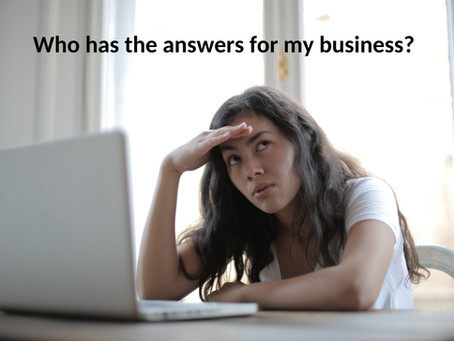 Who has the answers for my business?