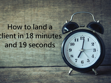 How To Land A Client In 18 Minutes and 19 Seconds