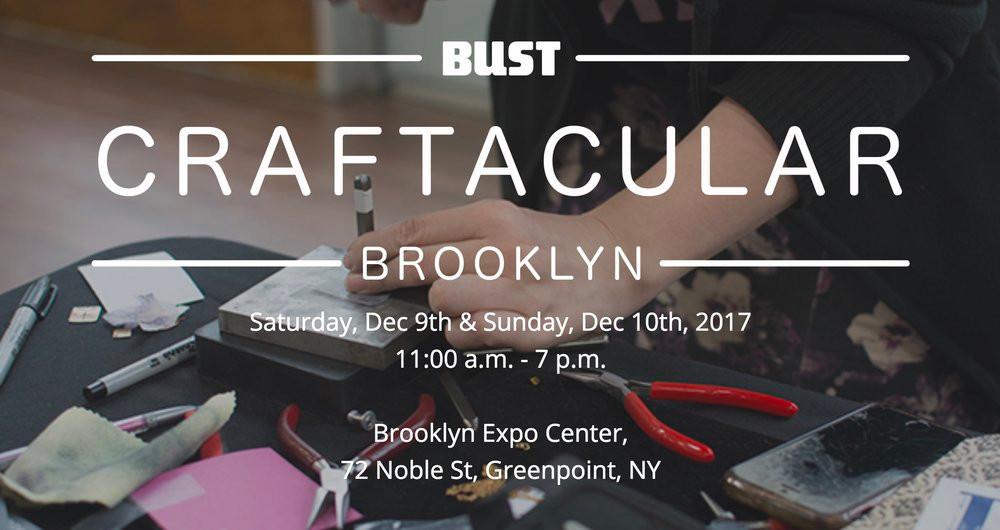 Bust Craftucular Brookyln December 2017