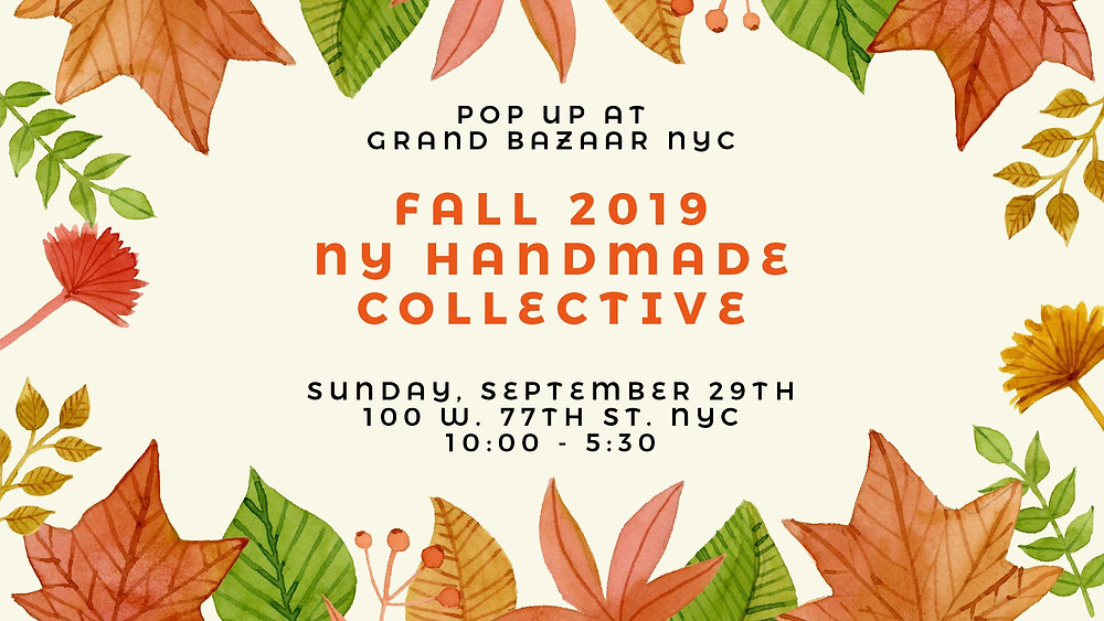 Fall 2019 NY Handmade Collective Pop Up at Grand Bazaar NYC