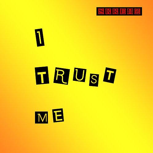 Skremz - I Trust Me (Single)