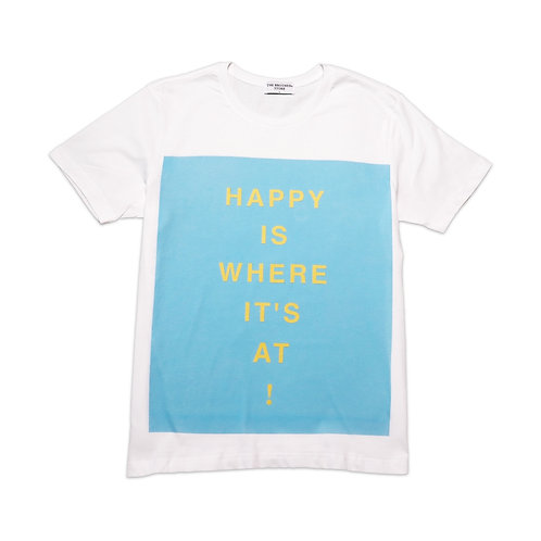 Happy Is Where It's At T-Shirt