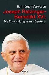 Joseph Ratzinger - Benedikt XVI.: Die Entwicklung seines Denkens