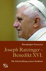 Joseph Ratzinger – Benedikt XVI. Die Entwicklung seines Denkens.