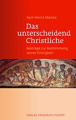 Das unterscheidend Christliche. Beiträge zur Bestimmung seiner Einzigkeit.