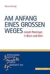 Am Anfang eines großen Weges. Joseph Ratzinger in Bonn und Köln.